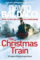 The Christmas Train ebook by David Baldacci