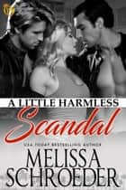 A Little Harmless Scandal ebook by Melissa Schroeder
