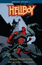 Hellboy Omnibus Volume 1: Seed of Destruction ebook by Mike Mignola, John Byrne, Mike Mignola,...