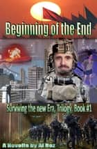 Beginning of the End - Surviving the Era, #1 ebook by celal boz