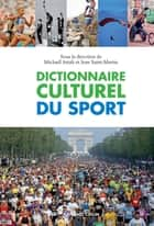 Dictionnaire culturel du sport ebook by Michaël Attali, Jean Saint-Martin
