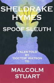 Sheldrake Hymes Spoof Sleuth ebook by Malcolm Stuart