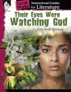 Their Eyes Were Watching God: Instructional Guide for Literature ebook by