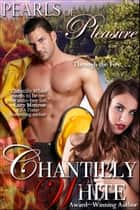 Pearls of Pleasure ebook by Chantilly White