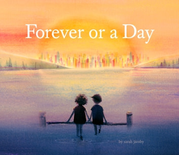Forever or a Day ebook by Sarah Jacoby