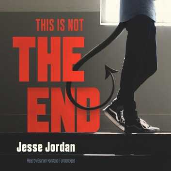 This Is Not the End audiobook by Jesse Jordan