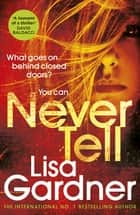 Never Tell ebook by Lisa Gardner