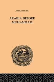 Arabia Before Muhammad ebook by De Lacy O'Leary