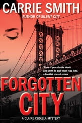 Forgotten City - A Claire Codella Mystery ebook by Carrie Smith