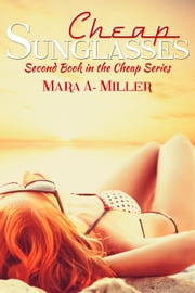 Cheap Sunglasses - Cheap Series ebook by Mara Miller