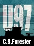 U 97 ebook by C. S. Forester, Jetse Reijenga