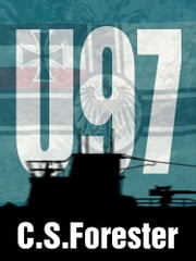 U 97 ebook by C. S. Forester,Jetse Reijenga