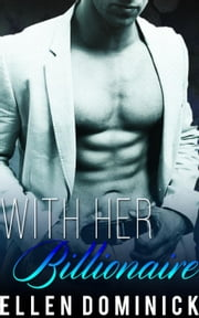 With Her Billionaire: A BWWM Romance Novel ebook by Ellen Dominick