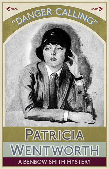 Danger Calling - A Benbow Smith Mystery ebook by Patricia Wentworth