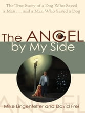The Angel by My Side ebook by Mike Lingenfelter