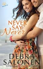 Never Say Never ebook by Debra Salonen