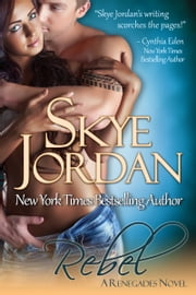 Rebel (Renegades, Book 2) ebook by Skye Jordan