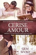 Cerise Amour ebook by Gem Sivad