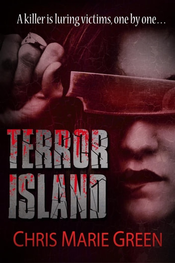 Terror Island: A Spine-Chilling Mystery Romantic Thriller ebook by Chris Marie Green