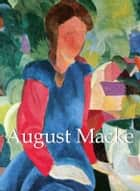 August Macke ebook by August Macke,Walter Cohen