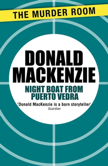 Night Boat from Puerto Vedra ebook by Donald MacKenzie