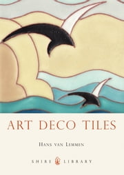 Art Deco Tiles ebook by Hans van Lemmen