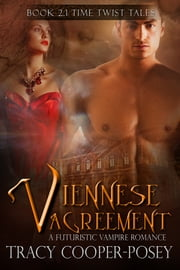 Viennese Agreement - A Vampire Futuristic Romance ebook by Tracy Cooper-Posey