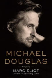 Michael Douglas - A Biography ebook by Marc Eliot