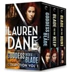 Goddess with a Blade Vol 1 電子書 by Lauren Dane