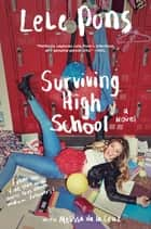 Surviving High School - A Novel ebook door Lele Pons, Melissa de la Cruz