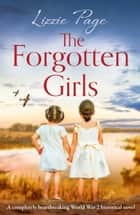 The Forgotten Girls - A completely heartbreaking World War 2 historical novel ebook by