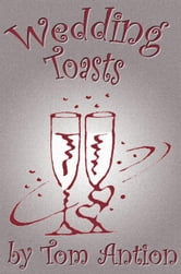 Wedding Celebration Toasts ebook by Antion, Tom