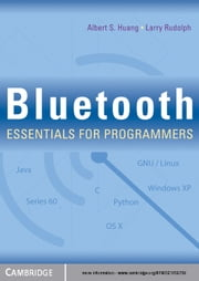 Bluetooth Essentials for Programmers ebook by Albert S. Huang,Larry Rudolph