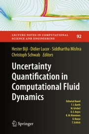 Uncertainty Quantification in Computational Fluid Dynamics ebook by Hester Bijl, Didier Lucor, Christoph Schwab,...