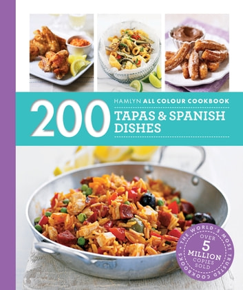 Hamlyn All Colour Cookery: 200 Tapas & Spanish Dishes - Hamlyn All Colour Cookbook ebook by Emma Lewis