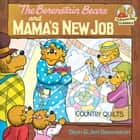 The Berenstain Bears and Mama's New Job ebook by Stan Berenstain, Jan Berenstain