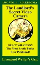 The Landlord's Secret Video Camera ebook by Grace Wilkinson