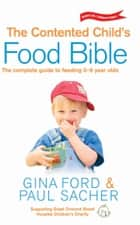 The Contented Child's Food Bible ebook by Gina Ford, Paul Sacher
