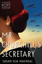 Mr Churchill's Secretary ebook by Susan Elia MacNeal