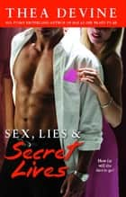 Sex, Lies & Secret Lives ebook by Thea Devine