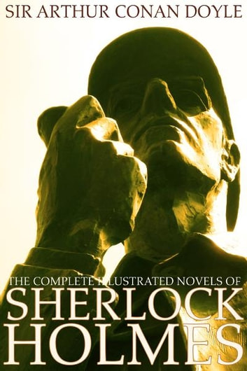 The Complete Illustrated Novels of Sherlock Holmes: A Study in Scarlet, The Sign of the Four, The Hound of the Baskervilles & The Valley of Fear (Engage Books) (Active Table of Contents) (Illustrated) ebook by Sir Arthur Conan Doyle