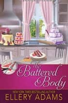 The Battered Body ebook by Ellery Adams