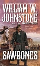 Sawbones ebook by William W. Johnstone, J.A. Johnstone