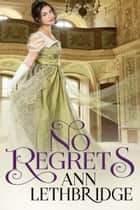 No Regrets ebook by Ann Lethbridge