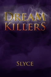 Dream Killers ebook by Slyce