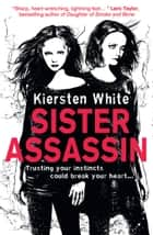 Sister Assassin eBook by Kiersten White
