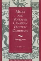 Media And Voters In Canadian Election Campaigns ebook by Frederick J. Fletcher