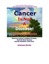Cancer Is Not A Disease - It's A Survival Mechanism ebook by Moritz, Andreas