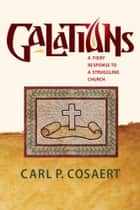 Galatians ebook by Carl P. Cosaert