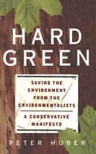 Hard Green ebook by Peter Huber